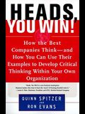 Heads, You Win!: How the Best Companies Think--And How You Can Use Their Examples to Develop Critical Thinking Within Your Own Organiza