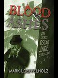 Blood & Ashes: The Debut Oscar Jade Thriller!