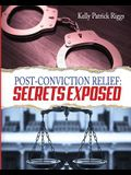 Post-Conviction Relief: Secrets Exposed