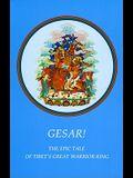 Gesar!: The Epic Tale of Tibet's Great Warrior-King
