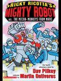 Ricky Ricotta's Mighty Robot vs. the Mecha-Monkeys from Mars: Mighty Robot Vs the Mecha-Monkeys from Mars