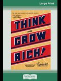 Think and Grow Rich: The Original, an Official Publication of The Napoleon Hill Foundation (16pt Large Print Edition)