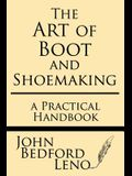 The Art of Boot and Shoemaking: A Practical Handbook