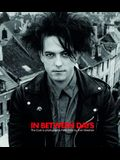 In Between Days: The Cure in Photographs 1982-2005: Hardcover Edition