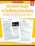Informational Passages for Text Marking & Close Reading: Grade 5: 20 Reproducible Passages with Text-Marking Activities That Guide Students to Read St