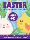 Easter Activity Book for Kids: Ages 6-12, Includes Mazes, Word Search, Sudoku, Drawing, Dot-to-Dot, Picture Puzzles, and Coloring