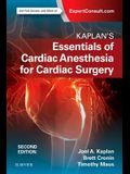 Kaplan's Essentials of Cardiac Anesthesia
