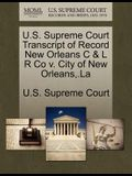 U.S. Supreme Court Transcript of Record New Orleans C & L R Co V. City of New Orleans, .La