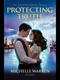Protecting Truth: The Seraphina Parrish Trilogy