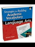 Strategies for Building Academic Vocabulary in Language Arts [With CDROM]
