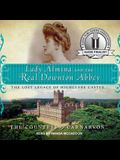 Lady Almina and the Real Downton Abbey Lib/E: The Lost Legacy of Highclere Castle