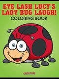 Eye Lash Lucy's Lady Bug Laugh! Coloring Book