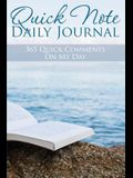 Quick Note Daily Journal: 365 Quick Comments on My Day
