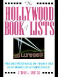 The Hollywood Book Of Lists: From Great Performances and Romantic Epics to Bad Remakes and Miscasting Debacles