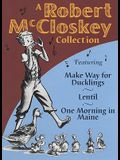 A Robert McCloskey Collection: Featuring Make Way for Ducklings, Lentil, One Morning in Maine