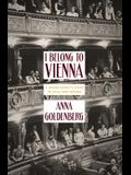 I Belong to Vienna: A Jewish Family's Story of Exile and Return