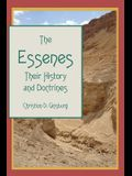 The Essenes: Their History and Doctrines