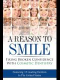 A Reason To Smile: Fixing Broken Confidence With Cosmetic Dentistry
