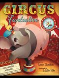 Circus Fantastico [With Magnifying Glass]
