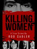Killing Women: The True Story of Serial Killer Don Miller's Reign of Terror
