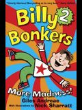 Billy Bonkers 2: More Madness