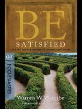 Be Satisfied: Looking for the Answer to the Meaning of Life: OT Commentary: Ecclesiastes