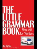 The Little Grammar Book: First Aid for Writers