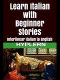 Learn Italian with Beginner Stories: Interlinear Italian to English