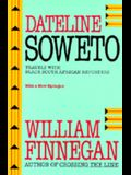Dateline Soweto: Travels with Black South African Reporters, with a New Epilogue