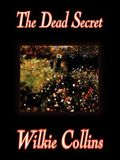 The Dead Secret by Wilkie Collins, Fiction, Classics, Mystery & Detective