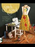 Stitch by Stitch: Learning to Sew, One Projec