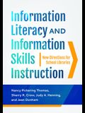 Information Literacy and Information Skills Instruction: New Directions for School Libraries