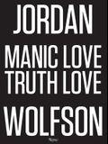 Jordan Wolfson: Manic / Love / Truth / Love