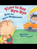 Time to Say Bye-Bye / Oras Na Para Magpaalam: Babl Children's Books in Tagalog and English