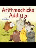 Arithmechicks Add Up: A Math Story