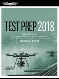 Remote Pilot Test Prep 2018: Study & Prepare: Pass Your Test and Know What Is Essential to Safely Operate an Unmanned Aircraft - From the Most Trus