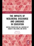 The Impacts of Neoliberal Discourse and Language in Education: Critical Perspectives on a Rhetoric of Equality, Well-Being, and Justice