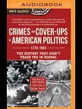 Crimes and Cover-Ups in American Politics: 1776-1963