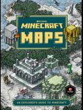 Minecraft: Maps: An Explorer's Guide to Minecraft