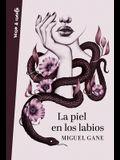 La Piel En Los Labios / My Skin on Your Lips