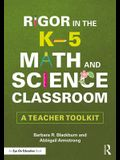 Rigor in the K-5 Math and Science Classroom: A Teacher Toolkit