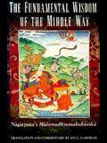 The Fundamental Wisdom of the Middle Way: Nagarjuna's Mulamadhyamakakarika