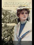 Waterproof: A Novel of the Johnstown Flood