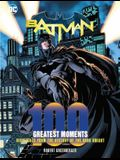 Batman: 100 Greatest Moments: Highlights from the History of the Dark Knight