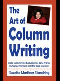 The Art of Column Writing: Insider Secrets from Art Buchwald, Dave Barry, Arianna Huffington, Pete Hamill and Other Great Columnists