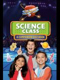 Science Class: A Companion Quiz Book