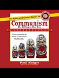 The Politically Incorrect Guide to Communism: The Killingest Idea Ever