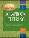 The Best of Memory Makers Scrapbook Lettering: 50 Classic and Creative Alphabets from the Nation's Top Scrapbook Lettering Artists