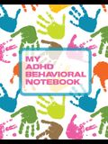 My ADHD Behavioral Notebook: Attention Deficit Hyperactivity Disorder - Children - Record and Track - Impulsivity