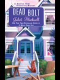 Dead Bolt: A Haunted Home Renovation Mystery